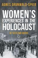 Women's Experiences in the Holocaust:...
