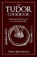 The Tudor Cookbook: From Gilded...