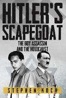 Hitler's Scapegoat: The Boy Assassin...