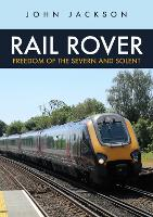 Rail Rover: Freedom of the Severn and...