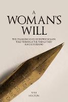 A Woman's Will: The Changing Lives of...