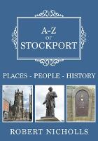 A-Z of Stockport: Places-People-History