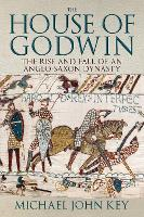 The House of Godwin: The Rise and ...