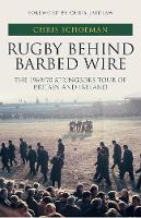 Rugby Behind Barbed Wire: The 1969/70...