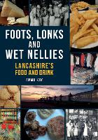Lancashire's Food and Drink