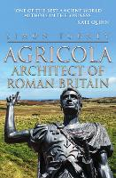 Agricola: Architect of Roman Britain