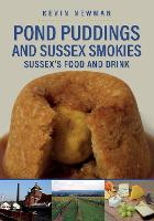 Pond Puddings and Sussex Smokies:...