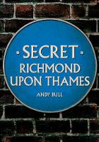 Secret Richmond upon Thames