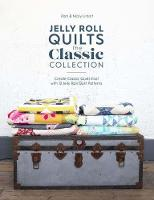 Jelly Roll Quilts: The Classic...