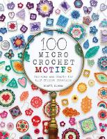 100 Micro Crochet Motifs: Patterns ...