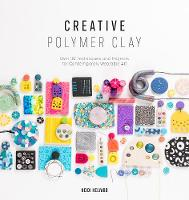 Creative Polymer Clay: Over 30...