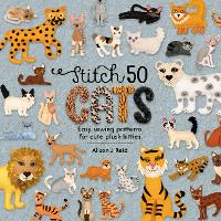 Stitch 50 Cats: Easy sewing patterns...