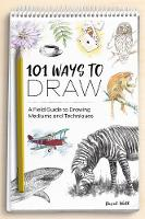 101 Ways to Draw: A Field Guide to...