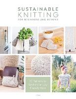 Sustainable Knitting for Beginners ...