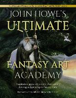 John Howe's Ultimate Fantasy Art...