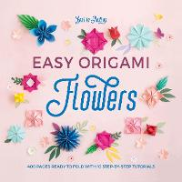 Easy Origami Flowers: 400 pages ready...