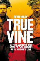 Truevine: An Extraordinary True Story...