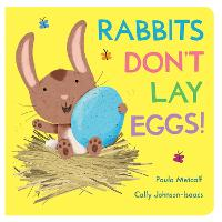 Rabbits Don't Lay Eggs!