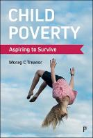 Child Poverty: Aspiring to Survive