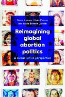 Reimagining global abortion politics:...