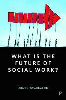 What Is the Future of Social Work?: A...