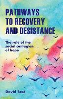 Pathways to Recovery and Desistance:...