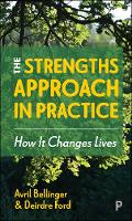 The Strengths Approach in Practice:...