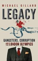 Legacy: Gangsters, Corruption and the...