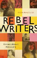 Rebel Writers: The Accidental...