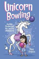 Unicorn Bowling (Phoebe and Her...
