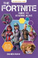 The Fortnite Guide to Staying Alive:...