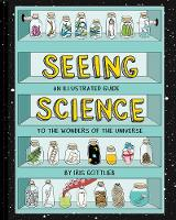 Seeing Science: An Illustrated Guide...