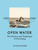Open Water: the History and Technique...