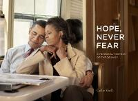 Hope, Never Fear: A Personal Portrait...