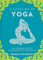 A Little Bit of Yoga: An Introduction...