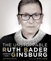 The Unstoppable Ruth Bader Ginsburg:...