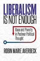 Liberalism Is Not Enough: Race and...