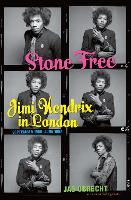Stone Free: Jimi Hendrix in London,...