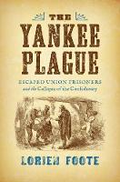 The Yankee Plague: Escaped Union...