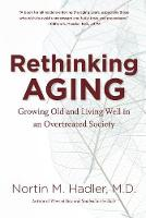 Rethinking Aging: Growing Old and...