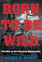 Born to Be Wild: The Rise of the...