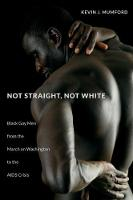 Not Straight, Not White: Black Gay ...