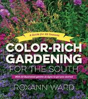 Color-Rich Gardening for the South: A...