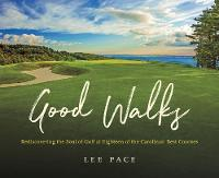 Good Walks: Rediscovering the Soul of...