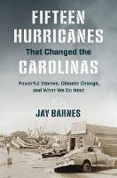 Fifteen Hurricanes That Changed the...