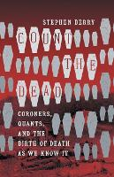 Count the Dead: Coroners, Quants, and...