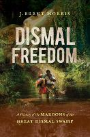 Dismal Freedom: A History of the...