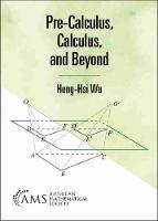 Pre-Calculus, Calculus, and Beyond