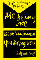 Me Being Me Is Exactly as Insane as...