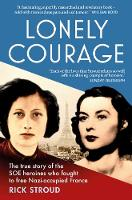 Lonely Courage: The true story of the...